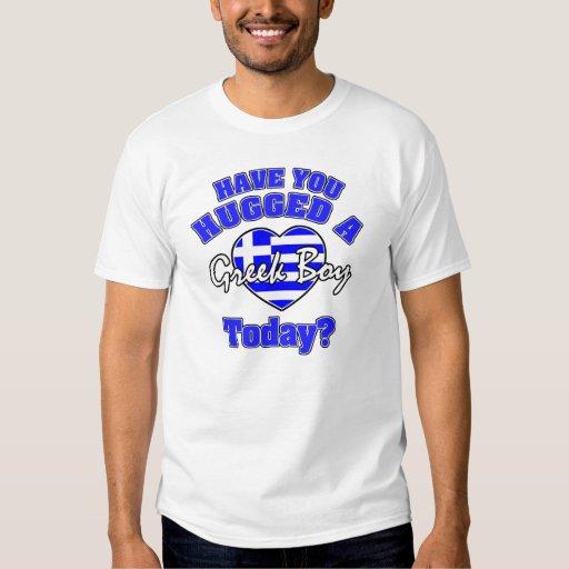 Have you hugged a Greek boy today? Tee Shirt