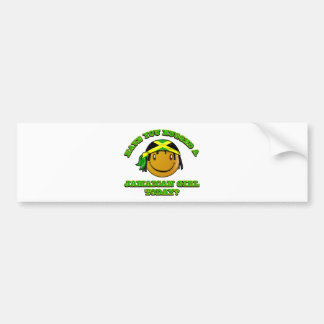 Have you hugged a Jamaican girl today Bumper Sticker