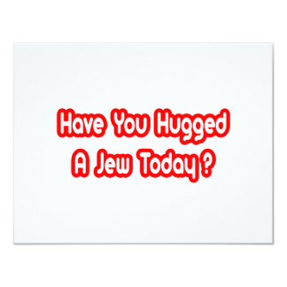 Have You Hugged A Jew Today? Card