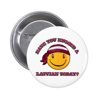 Have you hugged a Latvian today? Pinback Button