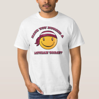 Have you hugged a Latvian today? T-Shirt