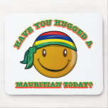 Have you hugged a Mauritian today? Mousepads