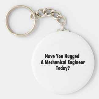 Have You Hugged A Mechanical Engineer Today Basic Round Button Keychain