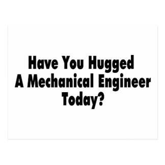 Have You Hugged A Mechanical Engineer Today Postcard