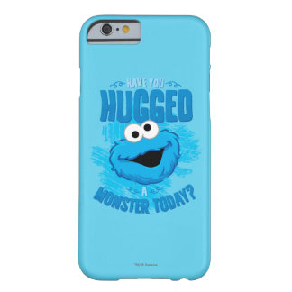 Have You Hugged a Monster Today Barely There iPhone 6 Case