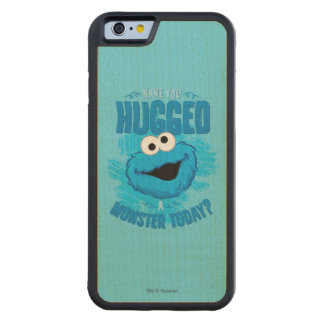 Have You Hugged a Monster Today Carved Maple iPhone 6 Bumper Case