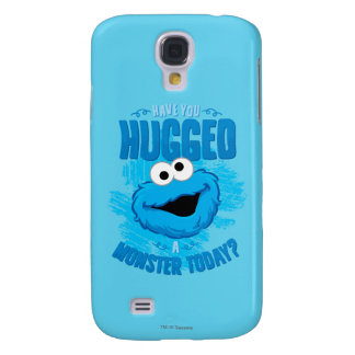 Have You Hugged a Monster Today Galaxy S4 Cover