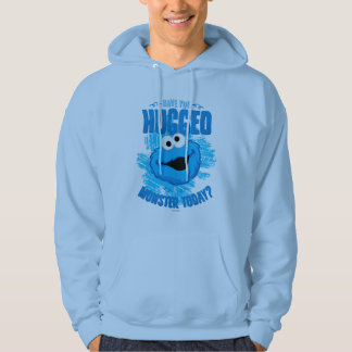 Have You Hugged a Monster Today Hooded Pullover