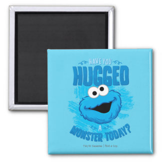 Have You Hugged a Monster Today 2 Inch Square Magnet