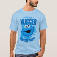 Have You Hugged a Monster Today T-Shirt