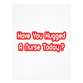 Have You Hugged A Nurse Today? Personalized Flyer