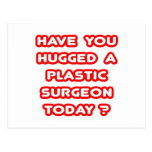 Have You Hugged A Plastic Surgeon Today? Post Cards