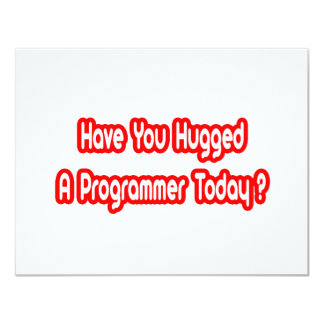 Have You Hugged A Programmer Today? Personalized Invite