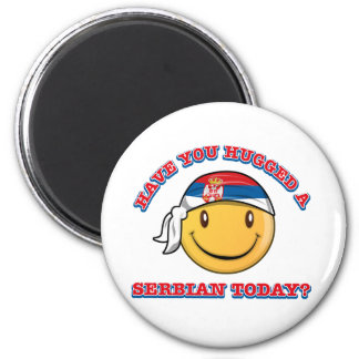 Have you hugged a Serbian today? 2 Inch Round Magnet