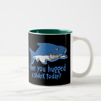 Have you hugged a shark  today Two-Tone coffee mug