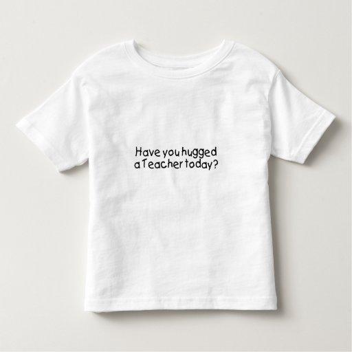 Have You Hugged A Teacher Today? Tee Shirts T-Shirt, Hoodie, Sweatshirt