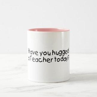 Have You Hugged A Teacher Today? Two-Tone Coffee Mug