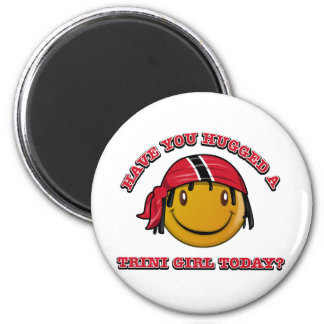 Have you hugged a Trini girl today? 2 Inch Round Magnet