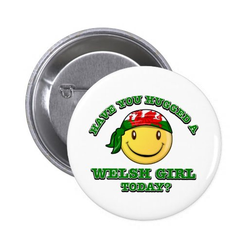 have you hugged a Welsh girl today? Buttons