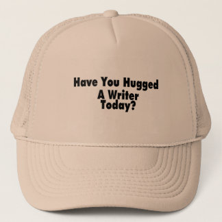 Have You Hugged A Writer Today Trucker Hat