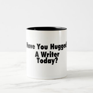 Have You Hugged A Writer Today Two-Tone Coffee Mug