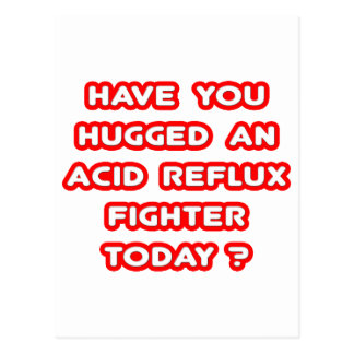 Have You Hugged An Acid Reflux Fighter Today? Postcard