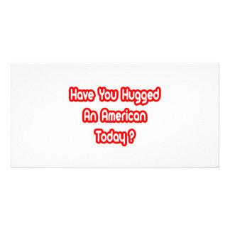 Have You Hugged An American Today? Custom Photo Card