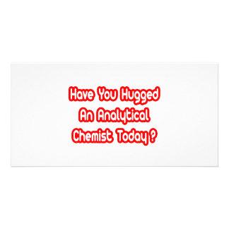 Have You Hugged An Analytical Chemist Today? Custom Photo Card