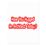 Have You Hugged An Architect Today? Post Card