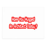 Have You Hugged An Architect Today? Post Cards