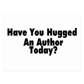 Have You Hugged An Author Today Postcard