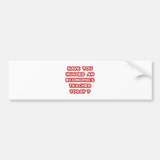 Have You Hugged An Econ Teacher Today? Bumper Sticker