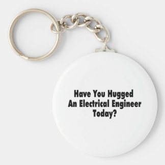 Have You Hugged An Electrical Engineer Today Basic Round Button Keychain