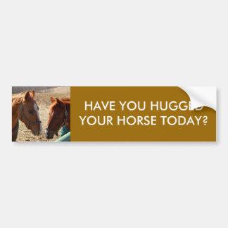 HAVE YOU HUGGED - bumper sticker Car Bumper Sticker