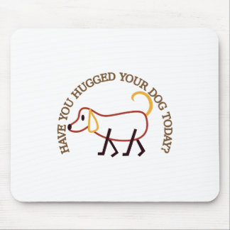 Have You Hugged? Mouse Pad