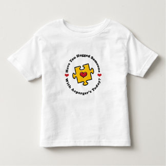 Have You Hugged Someone Asperger's Toddler Tee