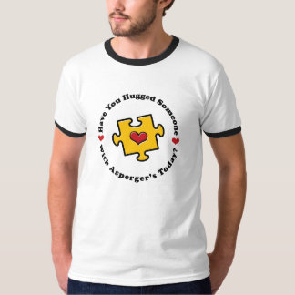 Have You Hugged Someone With Asperger's Ringer Tee