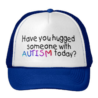 Have You Hugged Someone With Autism Today (Blk) Trucker Hat
