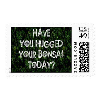 Have You Hugged Your Bonsai Today? Postage Stamp