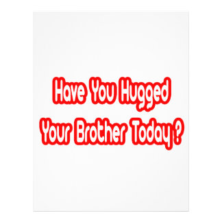 Have You Hugged Your Brother Today? Flyers