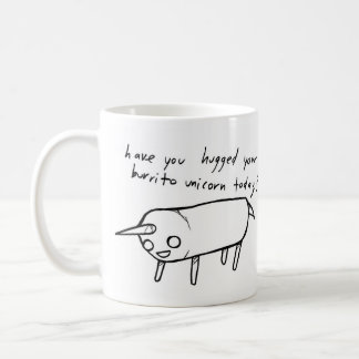 have you hugged your burrito unicorn today? coffee mug
