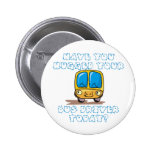 Have You Hugged Your Bus Driver Today Pins