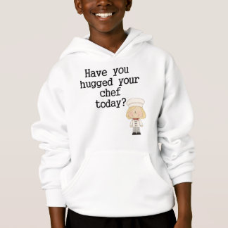 Have You Hugged Your Chef (female) Hoodie