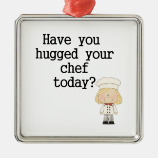 Have You Hugged Your Chef (female) Metal Ornament
