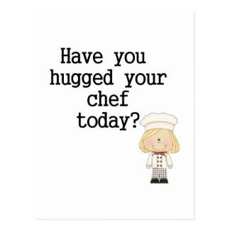 Have You Hugged Your Chef (female) Postcard