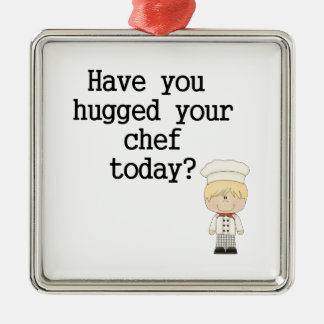 Have You Hugged Your Chef (male) Metal Ornament