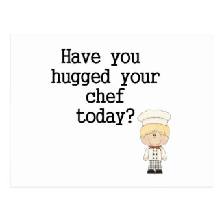 Have You Hugged Your Chef (male) Postcard