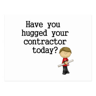 Have You Hugged Your Contractor Postcard