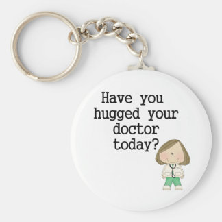 Have You Hugged Your Doctor (female) Keychain