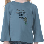 Have You Hugged Your Doctor (female) Shirt